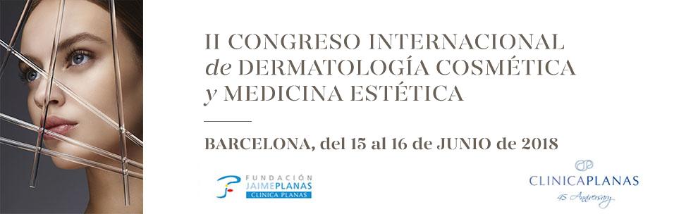 II CONGRESO INTERNACIONAL DE DERMATOLOGÍA COSMÉTICA Y MEDICINA ESTÉTICA