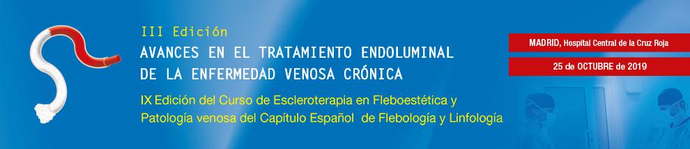 III Edición. Avances en el Tratamiento Endoluminal de la Enfermedad Venosa Crónica