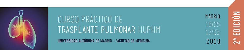 2ª EDICIÓN - CURSO PRÁCTICO DE TRASPLANTE PULMONAR HUPHM