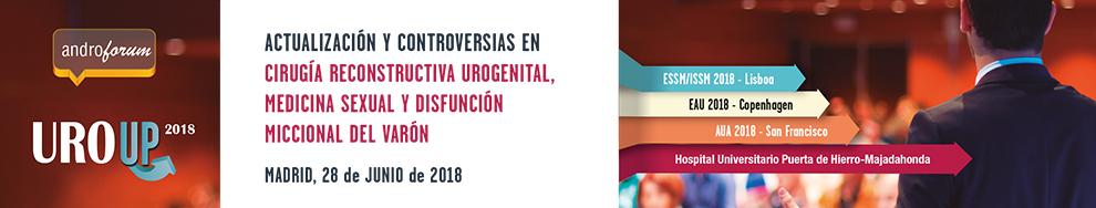ANDROFORUM 2018: ACTUALIZACIÓN Y CONTROVERSIAS EN CIRUGÍA RECONSTRUCTIVA UROGENITAL, MEDICINA SEXUAL Y DISFUNCIÓN MICCIONAL DEL VARÓN