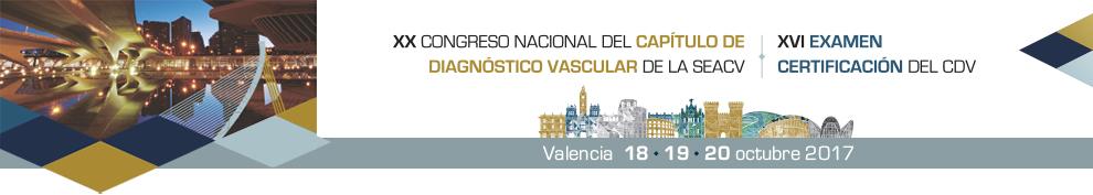 XX Congreso Nacional del Capítulo de Diagnóstico Vascular de la SEACV XVI Examen Certificación CDV