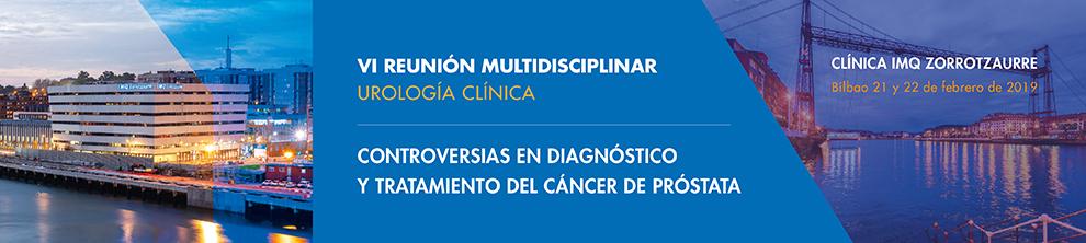 VI Reunión Multidisciplinar: Controversias en Diagnóstico y Tratamiento del Cáncer de Próstata
