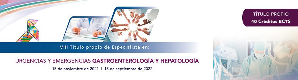 VIII TÍTULO PROPIO DE ESPECIALISTA EN URGENCIAS Y EMERGENCIAS EN GASTROENTEROLOGÍA Y HEPATOLOGÍA